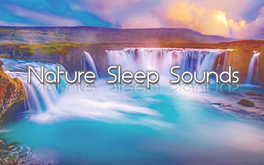 NATURE SOUNDS FOR SLEEP